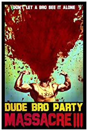 Dude Bro Party Massacre III (2015) - Review, Rating and Synopsis