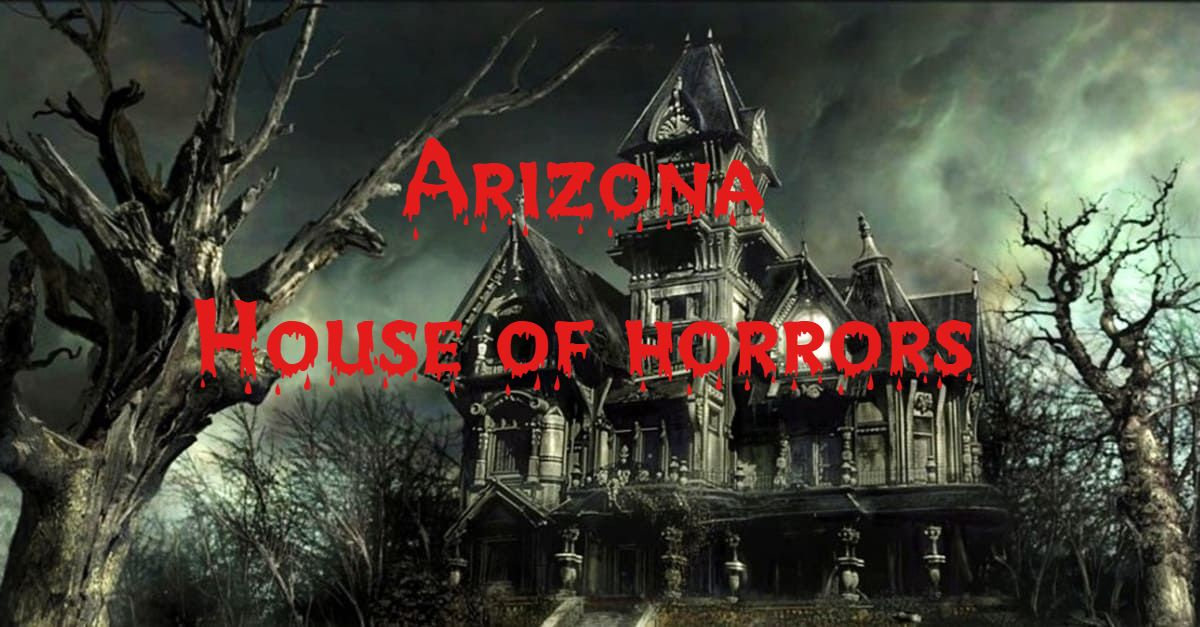 Arizona-House of horrors