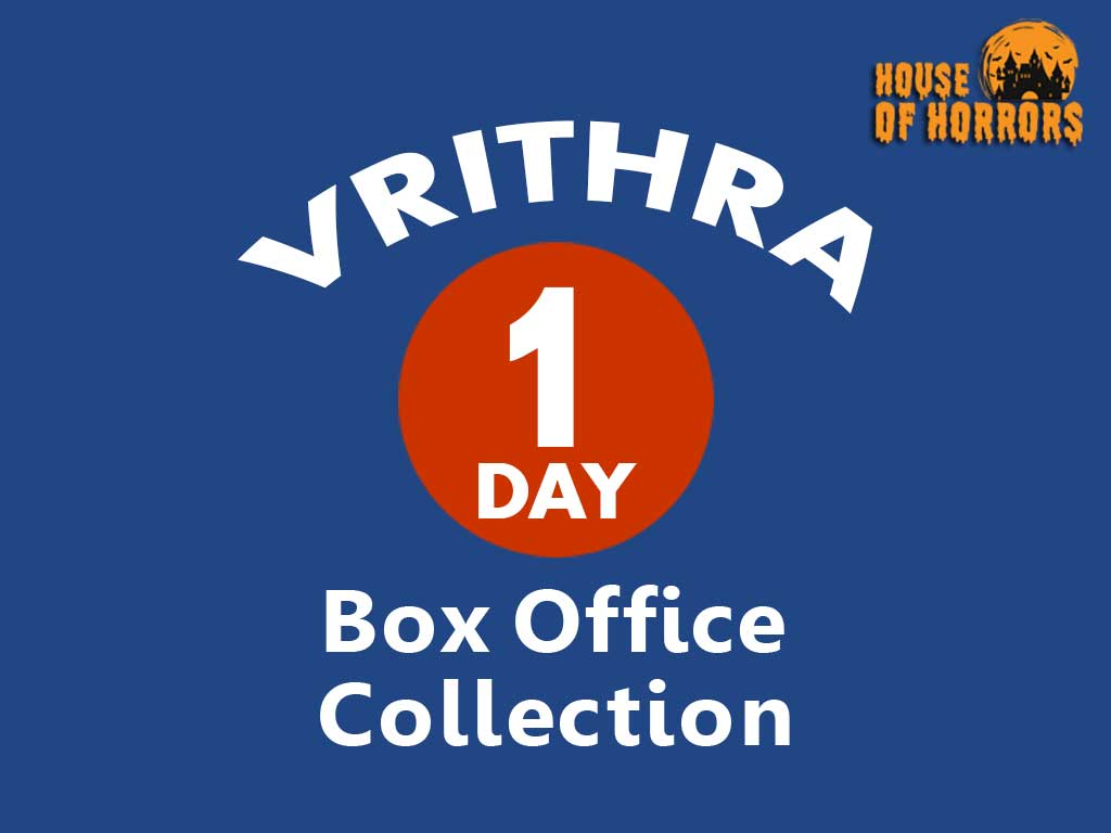 Vrithra 1st Day Box Office Collection