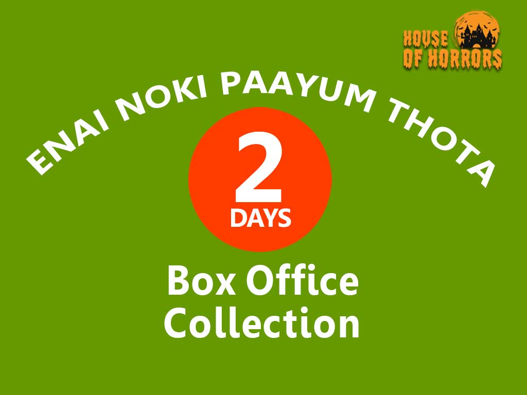 Enai Noki Paayum Thota 2nd Day Box Office Collection
