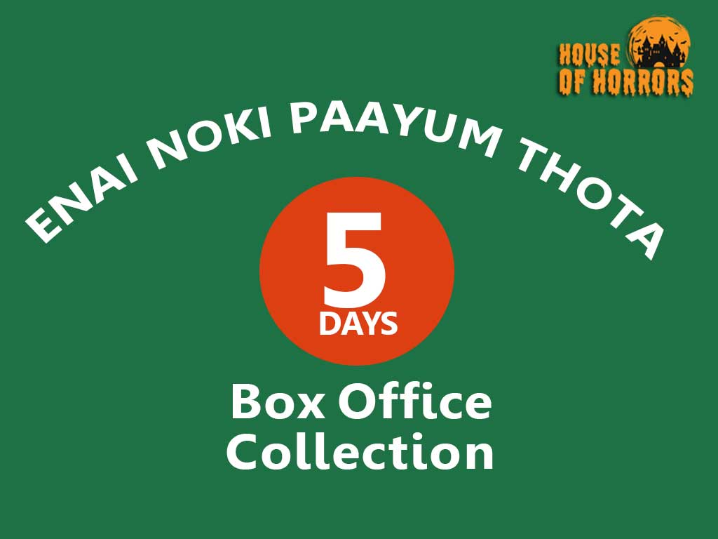 Enai Noki Paayum Thota 5th Day Box Office Collection