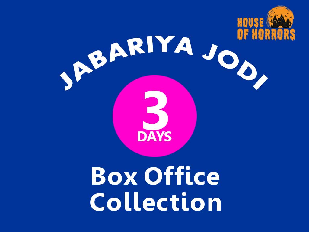 Jabariya Jodi 3rd Day Box office Collection