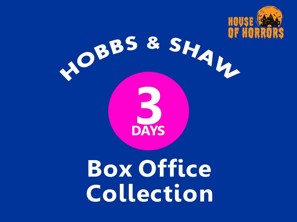 Hobbs and Shaw 3rd Day Box office Collection